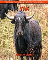 Yak: Amazing Pictures & Fun Facts for Kids