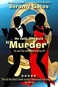 "He Said, She Said, ""Murder"": A ""He said, She said"" cozy mystery novel (He said, She said Mystery Series Book 1) by [Gates, Jeramy]"