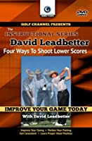 David Leadbetter: Four Ways to Shoot Lower Scores