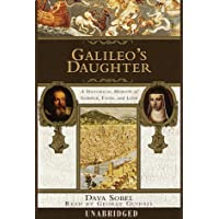 Galileo's Daughter: A Historic Memoir of Science, Faith and Love
