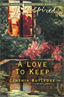 A Love to Keep (Love Inspired Large Print)