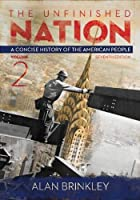 The Unfinished Nation: A Concise History of the American People Volume 2【洋書】 [並行輸入品]