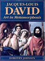 Jacques-Louis David: Art in Metamorphosis (The Princeton Series in Nineteenth-Century Art, Culture, and Society)