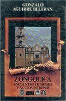 Obra Antropologica, Zongolica: Encuentro De Dioses Y Santos Patronos