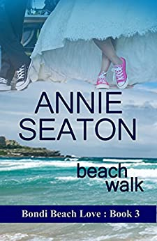 Beach Walk (Bondi Beach Love Book 3) by [Seaton, Annie]