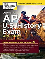 Cracking the AP U.S. History Exam, 2019 Edition: Practice Tests + Proven Techniques to Help You Score a 5 (College Test Preparation)