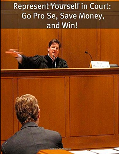 Download Represent Yourself in Court: Go Pro Se, Save Money, and Win! 1500955752