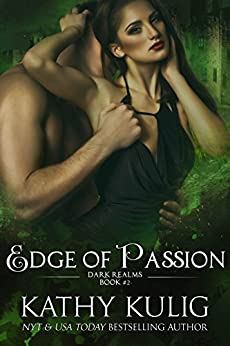 Edge of Passion: Dark Realms Book 2 by [Kulig, Kathy]