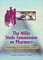 The Millis Study Commission on Pharmacy: A Road Map to a Profession's Future