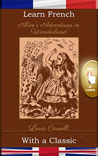 Download Learn French with a Classic: Alice's Adventures in Wonderland B01MZ5F33Z