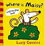 Where Is Maisy?: A Lift-the-Flap Book
