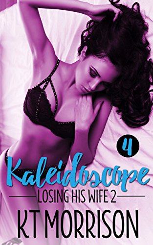 Kaleidoscope: A Cuckold Tragedy (Losing His Wife 2) (English Edition)
