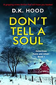 Don't Tell a Soul: A gripping crime thriller that will have you hooked (Detectives Kane and Alton Boo