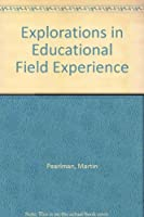 Explorations in Educational Field Experience