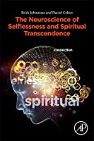 Neuroscience Selflessness and Spiritual Experience: Explaining the Science of Transcendence【洋書】 [並行輸入品]