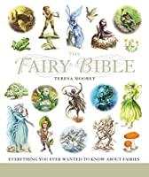 Fairy Bible: The Definitive Guide to the World of Fairies (... Bible)