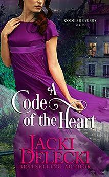A Code of the Heart: Book Three in the Regency Suspense Series (The Code Breakers Series 3) by [Delecki, Jacki]