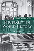 Neutrality in World History (Themes in World History)