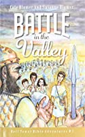 Battle In The Valley: The Story of David and Goliath (Bell Tower Bible Adventures)