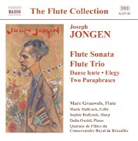 Jongen: Music for Flute - Flute Sonata / Flute Trio / Danse Lente / Elegy / Two Paraphrases (2002-09-17)