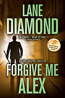 Forgive Me, Alex: A Gripping Psychological Thriller (Tony Hooper Book 1) by [Diamond, Lane]