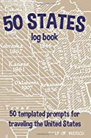 50 States Log Book: 50 Templated Prompts for Traveling the United States