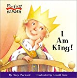 I Am King (My First Reader)