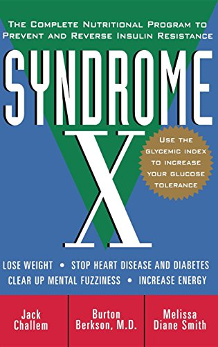 Syndrome x the complete nutritional program to prevent and syndrome x the complete nutritional program to prevent and reverse insulin resistance by challem fandeluxe PDF
