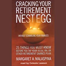 Cracking Your Retirement Nest Egg: Without Scrambling Your Finances