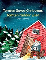 Tomten Saves Christmas - Tomten raeddar julen: A Bilingual Swedish Christmas tale in Swedish and English