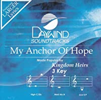 My Anchor Of Hope [Accompaniment/Performance Track] by Made Popular By: Kingdom Heirs