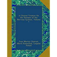 A Clinical Treatise On the Diseases of the Nervous System, Volume 1