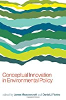 Conceptual Innovation in Environmental Policy (American and Comparative Environmental Policy)