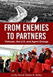 From Enemies to Partners: Vietnam, the U.S. and Agent Orange (English Edition)