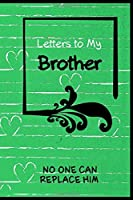 Letters To My Brother: Keepsake Notebook Journal to Write In, Brothers Gift, Flip Through pages to see Beating Heart Animation, Say I love you in every language