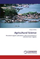 Agricultural Science: Persistent organic pollutants in the environment in selected Asian regions