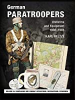 German Paratroopers Uniforms and Equipment 1936 - 1945: Volume 3: Campaigns and Combat Operations, Decorations, Ephemera