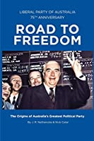 Road to Freedom: The Origins of Australia's Greatest Political Party