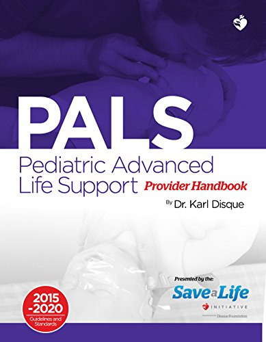 Pediatric Advanced Life Support (PALS) Certification Course Kit - Including Practice tests - Review of BLS and detailed instruction of PALS algorithms ... on the NHCPS website (English Edition)