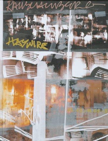 Robert Rauschenberg: Haywire