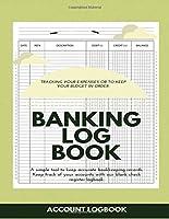Banking Log Book: Bank Log Book, Bank Deposit Log Book, Bank Account Log Book