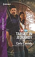 Target in Jeopardy (Harlequin Romantic Suspense: Colton 911)