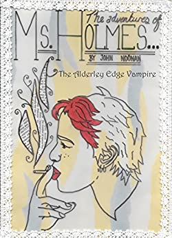 Ms Holmes: The Alderley Edge Vampire by [Noonan, John]