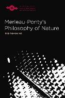 Merleau-Ponty's Philosophy of Nature (Northwestern University Studies in Phenomenology and Existenial Philosophy)