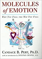 Molecules of Emotion: Why You Feel the Way You Do