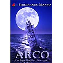 Arco: The legend of the blue vortex