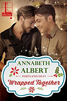 Wrapped Together (Portland Heat Book 5) by [Albert, Annabeth]