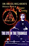 Dr. Israel Regardie's Definitive Work on Aliester Crowley (English Edition)