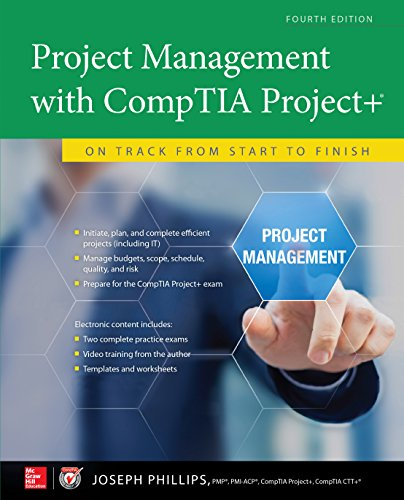 Project Management with CompTIA Project+: On Track from Start to Finish, Fourth Edition (Certification & Career - OMG)