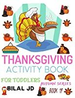 THANKSGIVING ACTIVITY BOOK FOR TODDLERS: ACTIVITY BOOKS: ACTIVITY BOOKS FOR TODDLERS - PAPERBACK (AUTUMN)